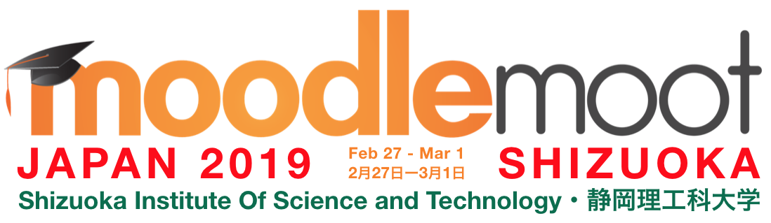 MoodleMoot Japan 2019, Feb 27th - Mar 1st, Shizuoka University of Science and Technology (Japan)